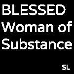 BLESSEDWomanOfSubstance