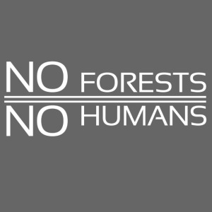 No Forest No Humans