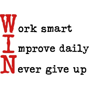 WIN - Work Smart Improve Daily Never Give Up