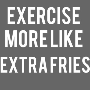 "Exercise ""Extra Fries"""