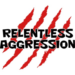 Relentless Aggression