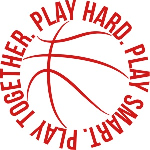 play smart play hard play together basketball team