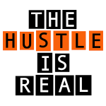 The Hustle is Real design by Eugenie Nugent