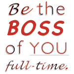 Be the BOSS of YOU full-time design by Eugenie Nug