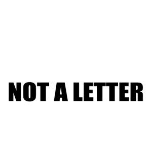 no regrets, not a letter