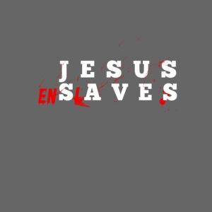 Jesus Enslaves