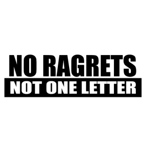 No Ragrets, No One Letter
