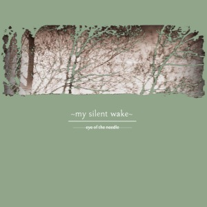 My Silent Wake Eye of the Needle T Shirt