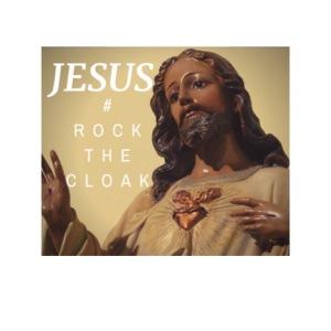 Jesus # Rock The Cloak