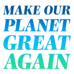 Make Planet Great Again