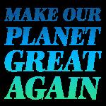 Make Planet Great Again