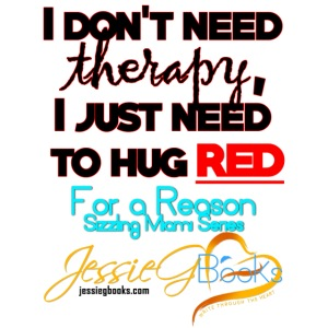 I don t need therapy I just need to hug RED T Shi