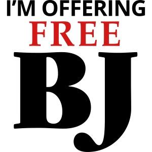 I'm Offering Free BJ T-Shirt