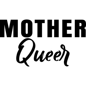 Mother Queer T-shirt 02