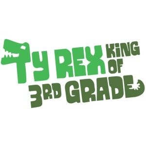 Ty Rex King of 3rd Grade