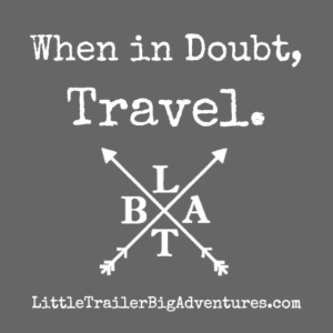 When in Doubt, Travel ~ LTBA