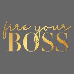 Fire Your Boss gold foil