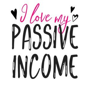 I love my passive income