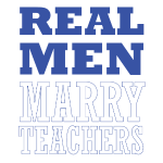 real men marry teachers.png
