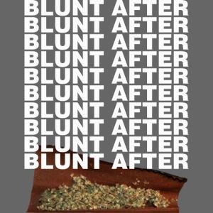 BLUNT AFTER BLUNT HOODIE
