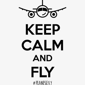 Keep Calm and Fly!