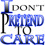 I don't pretend to care