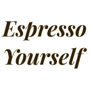 brown espresso yourself