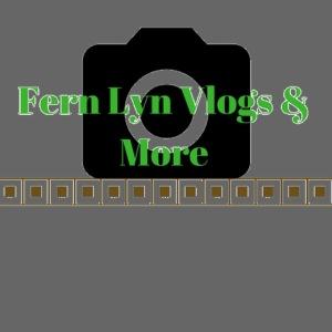 Fern Lyn Vlogs & More