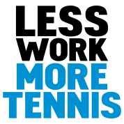 less work more tennis