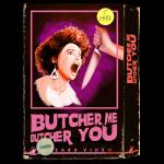 Butcher Me Butcher You