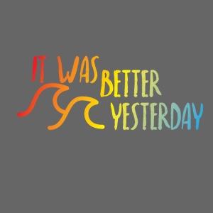 It was better