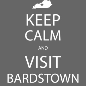 Keep Calm and Visit Bardstown White Lettering