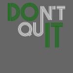DON'T QUIT #9