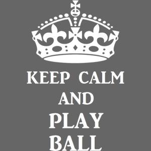 keep calm play ball wht