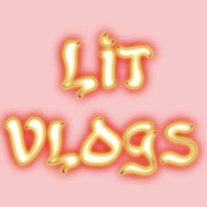 """Lit Vlogs"" Glowing"
