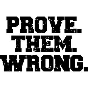 Prove Them Wrong sport gym athlete