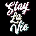 Slay La Vie (C'est la Vie)