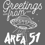 Greetings Area 51 Aliens Alien UFO Flying Saucer