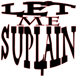 Let Me Suplain