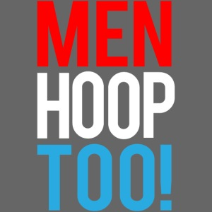 Red, White & Blue ---- Men Hoop Too!