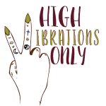 High Vibrations Only