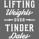 Lifting Weights Over Tinder Dates