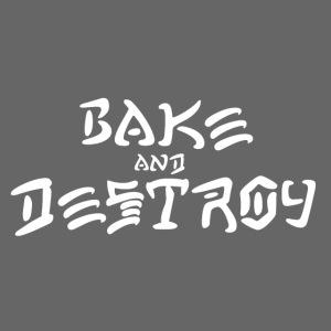 Vintage Bake and Destroy