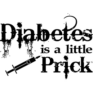 Diabetes Is A Little Prick