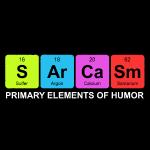 Sarcasm Periodic Elements Of Humor