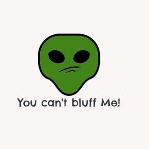 Bluff? NO NO NO
