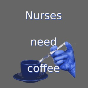 Nurses need coffee