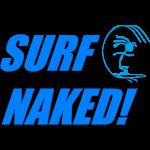 SURF NAKED!