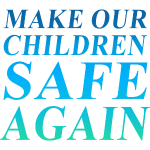 Make Children Safe Again - Gun Control Now