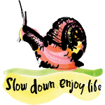 slow down enjoy life ss
